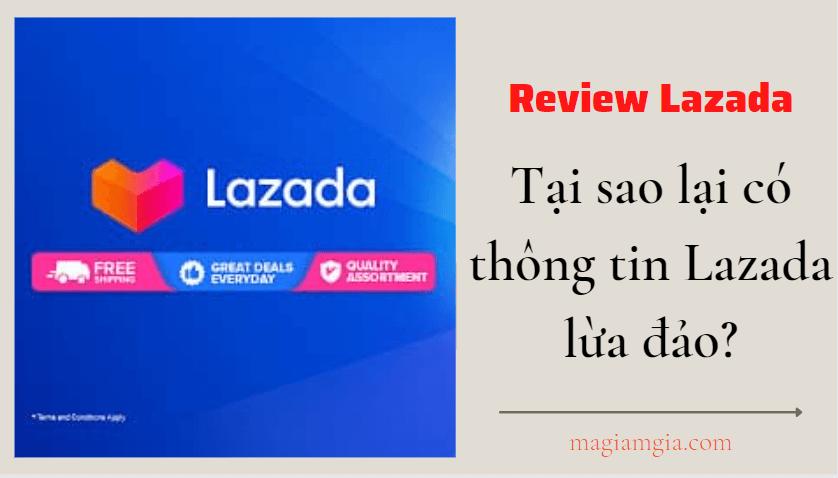 Tại sao lại có thông tin Lazada lừa đảo?