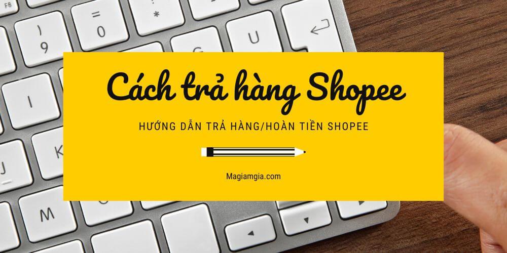 Cách trả hàng Shopee