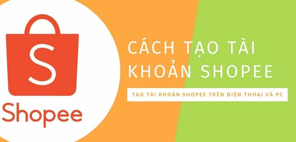 Hướng dẫn tạo tài khoản Shopee