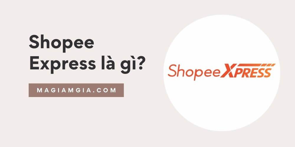 Shopee Express là gì