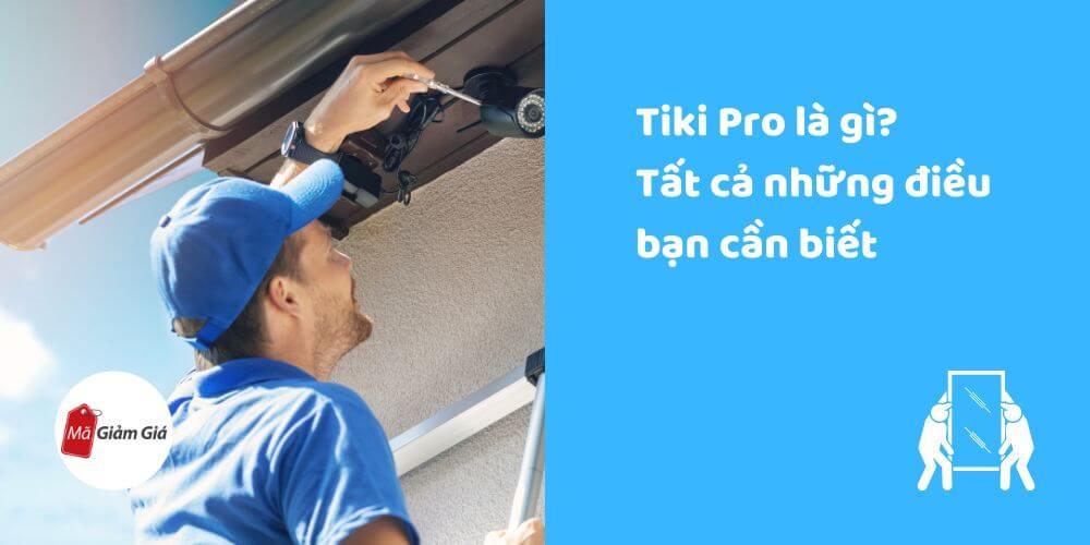 Tiki Pro là gì. Tất cả những điều bạn cần biết
