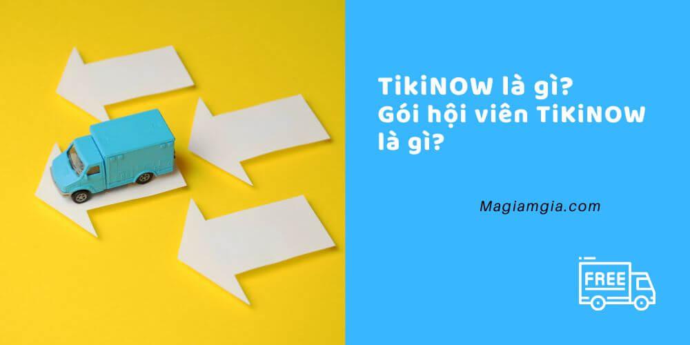 TikiNOW là gì, Gói hội viên TikiNOW là gì