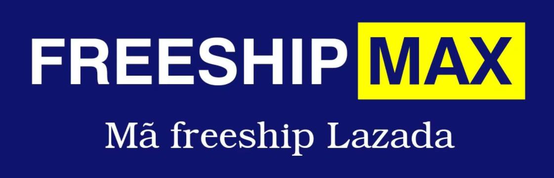 Freeship max Lazada