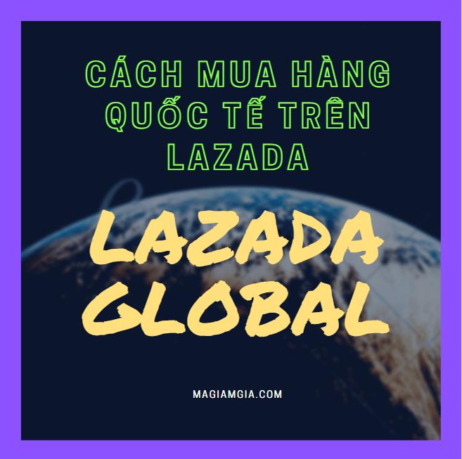 Cách mua hàng quốc tế trên Lazada