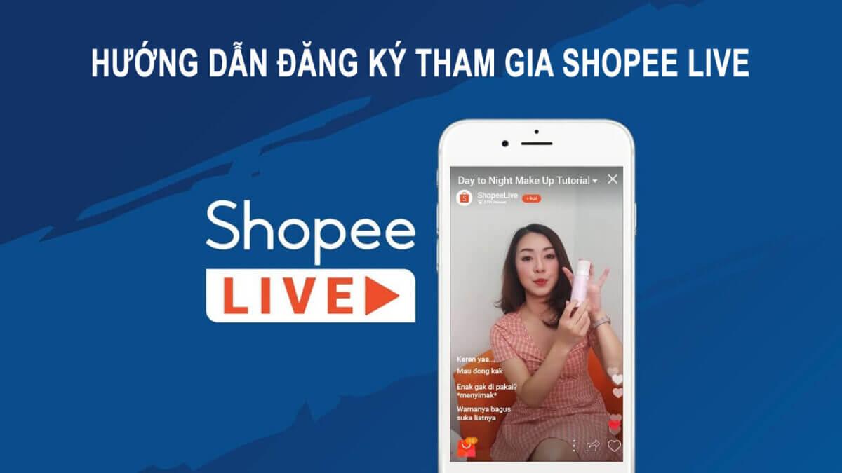 Hướng dẫn đăng ký tham gia shopee live
