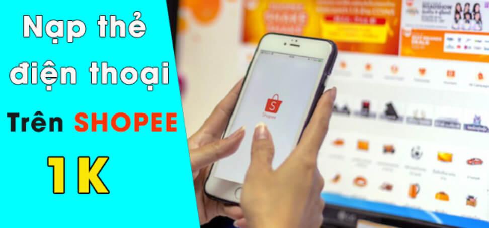 Nạp thẻ điện thoại trên Shopee 1K