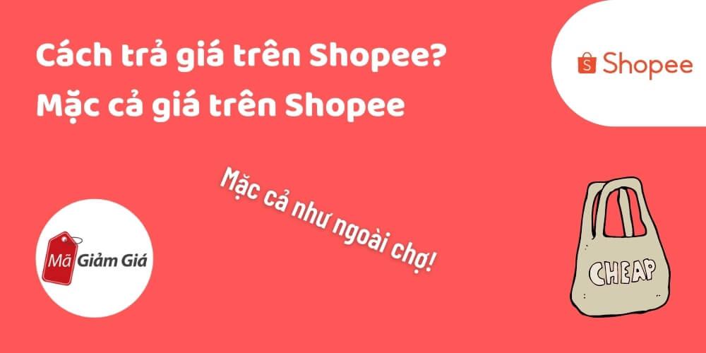 cách trả giá trên shopee