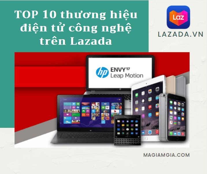 Top 10 thương hiệu điện tử công nghệ trên Lazada