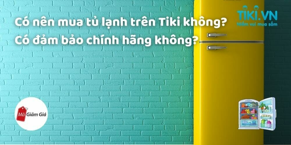 Mua tủ lạnh Tiki