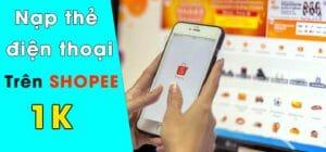 Nạp thẻ điện thoại trên Shopee chỉ với 1k