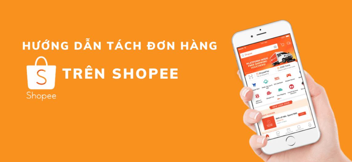 Cách tách đơn hàng trên Shopee