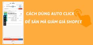 dùng auto click săn mã giảm giá shopee